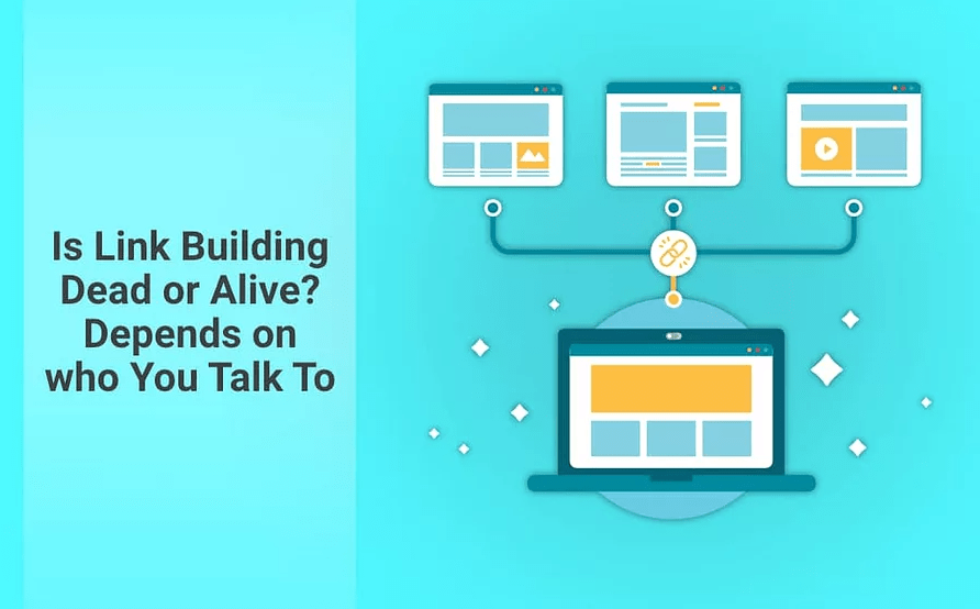 Is link building dead or alive? Depends on who you talk to