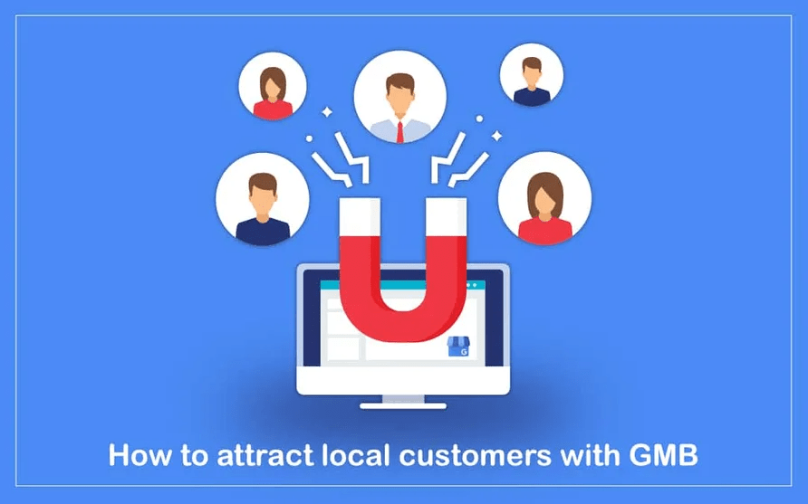 How to Attract Local Customers with GMB?
