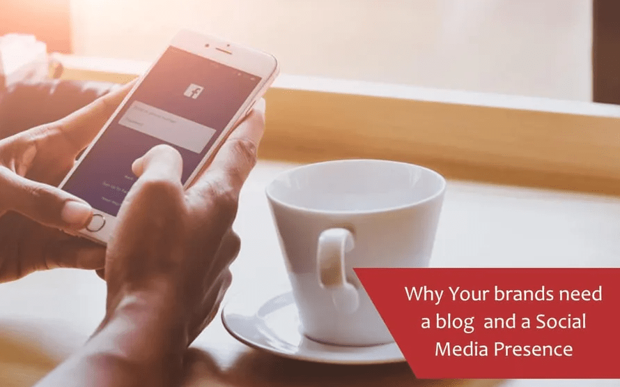 Why do your Brands Need a Blog and a Social Media Presence?