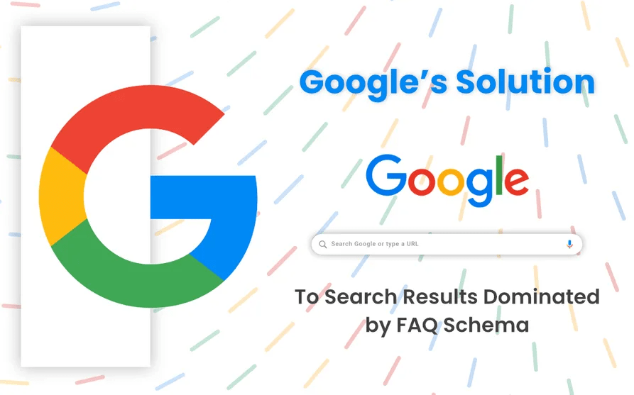 Google's solution to search results dominated by FAQ Schema