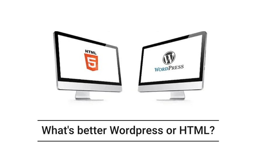 What's better WordPress or HTML?