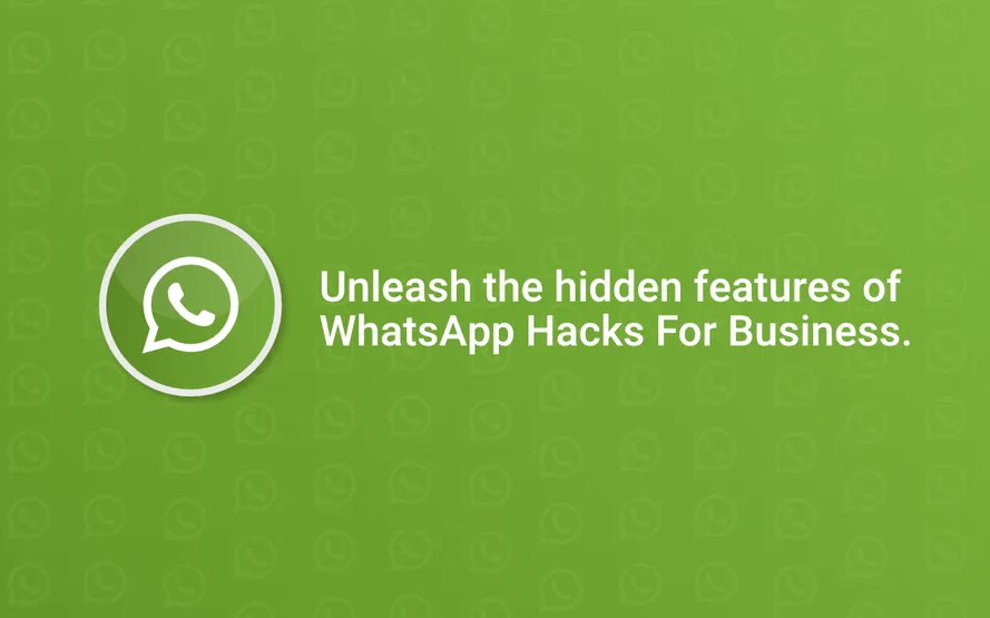 Unleash the Hidden Features of WhatsApp Hacks for Business