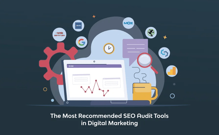 The Most Recommended SEO Audit Tools in Digital Marketing