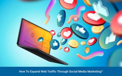 How To Expand Web Traffic Through Social Media Marketing