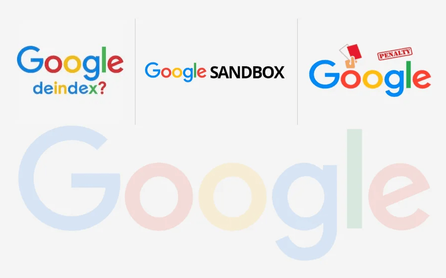 Google Deindexing, Google Penalty And Google Sandbox Effect