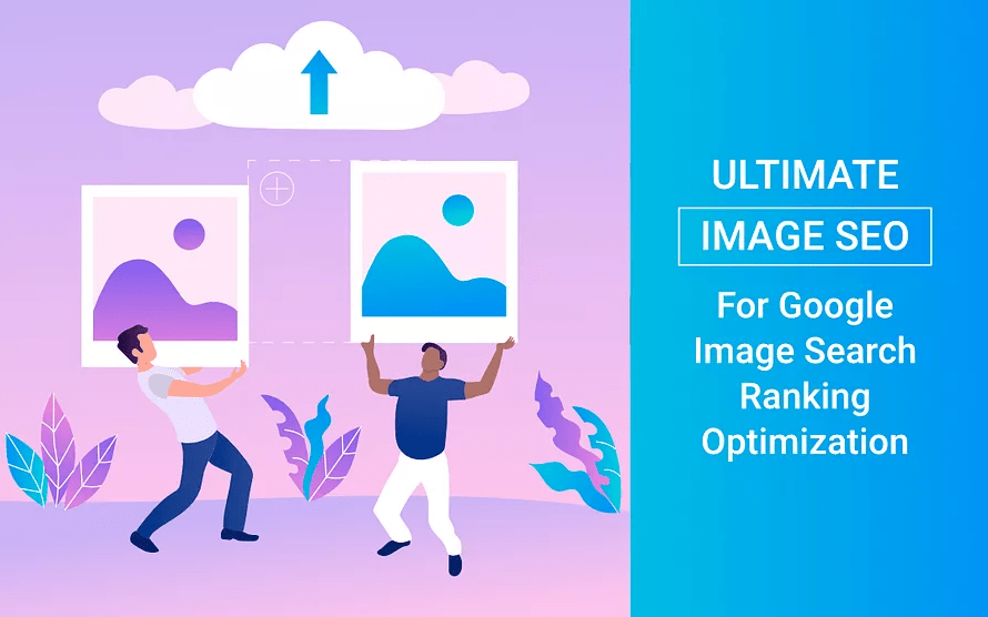 Ultimate Image SEO for Google Image Search Ranking Optimization