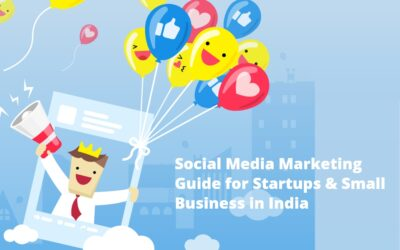 Social Media Marketing Guide for Startups & Small Business in India