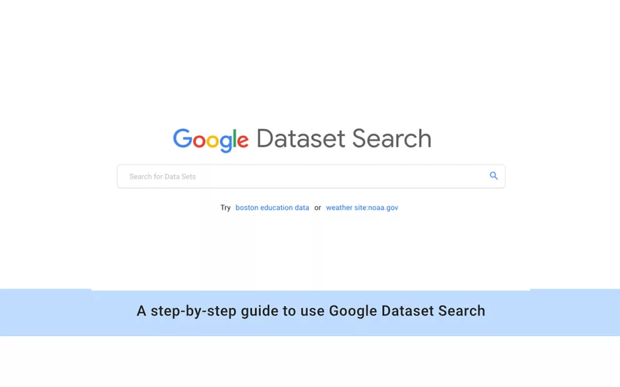 A Step-By-Step Guide To Use Google Dataset Search
