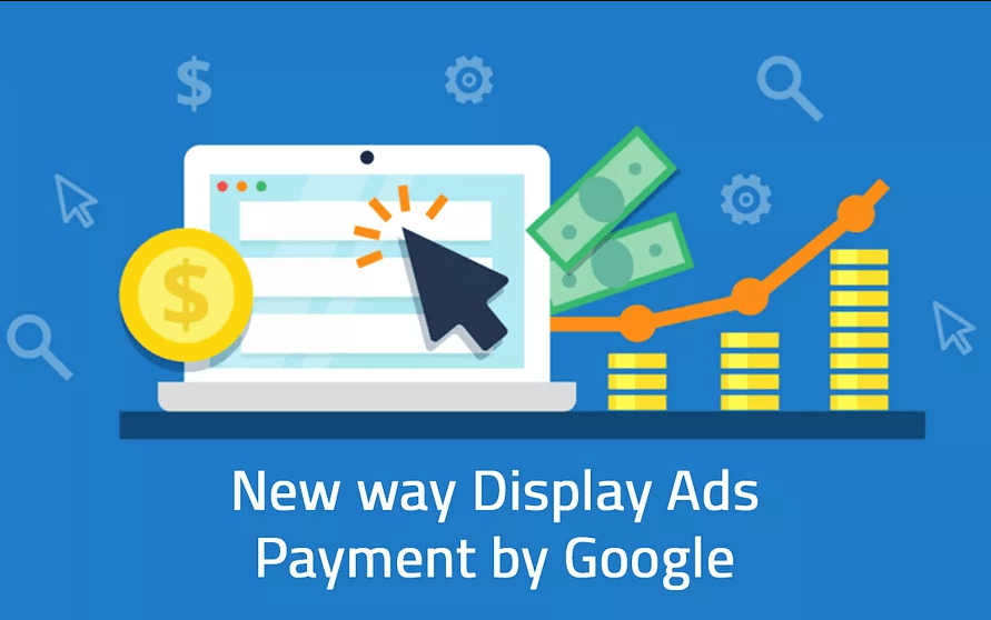 New way Display Ads Payment by Google
