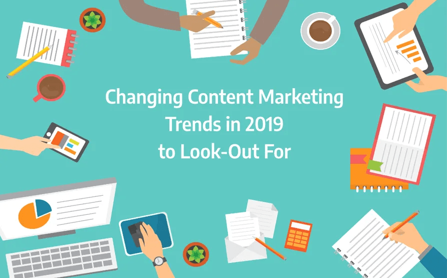 Changing Content Marketing Trends in 2019 to Look-Out For