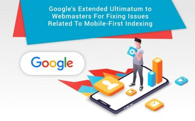 Google's Extended Ultimatum To Webmasters For Fixing Issues Related To Mobile-First Indexing