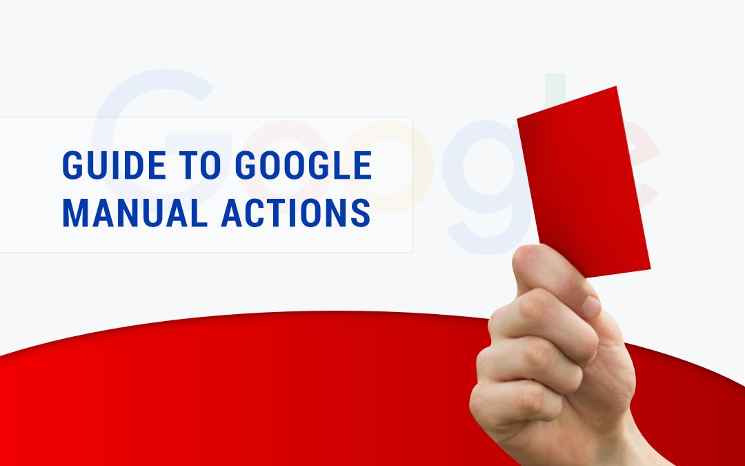 A User's Guide To Google Manual Actions