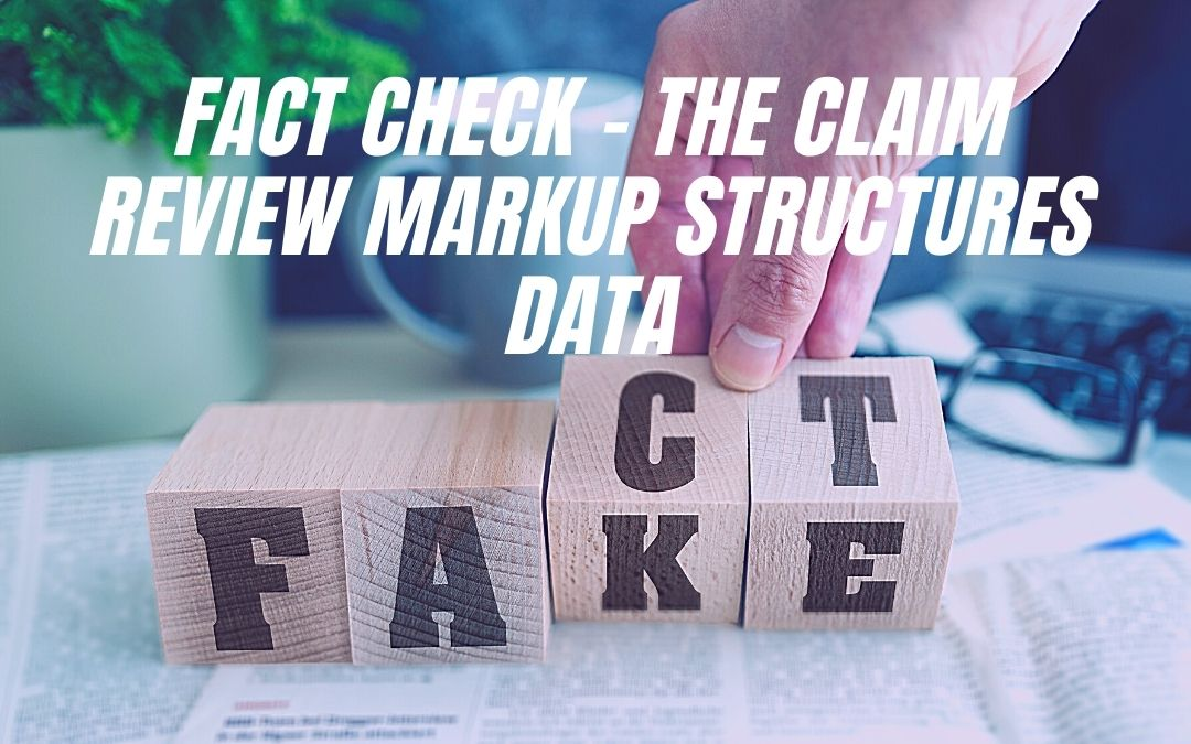 Fact Check – The Claim Review Markup Structures Data
