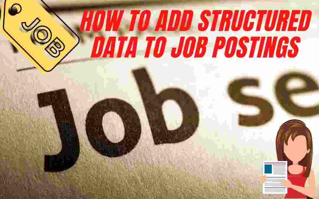 How To Add Structured Data To Job Postings?