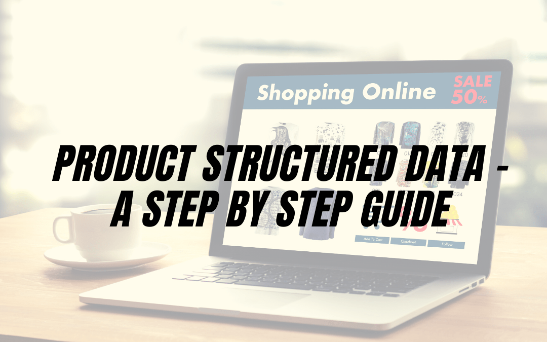 Product Structured Data – A step by step guide