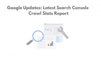 Google Updates : Latest Search Console Crawl Stats Report