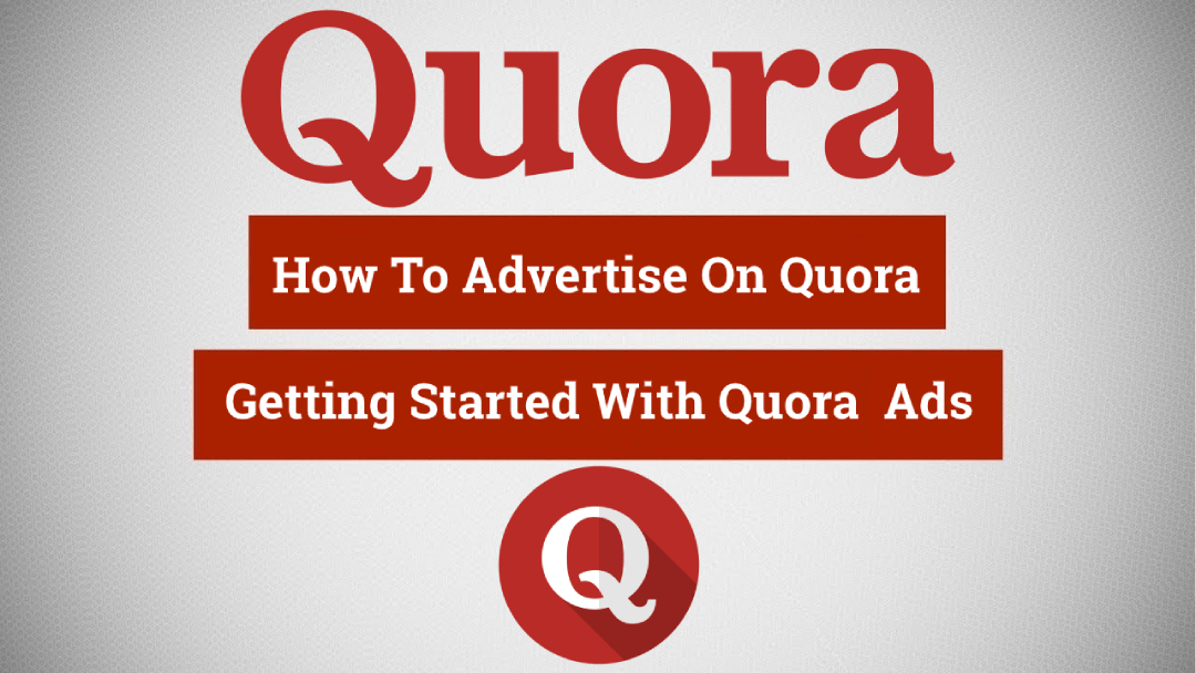 How To Advertise On Quora – Getting Started With Quora Ads