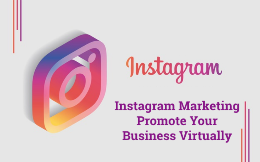 Instagram Marketing – Promote Your Business Virtually