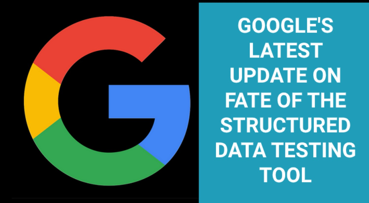 Google's latest update on fate of Structured Data Testing Tool