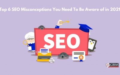 Top 6 SEO Misconceptions You Need To Be Aware of in 2021